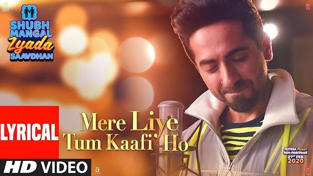 Mere Liye Tum Kaafi Ho song Lyrics   Ayushman Khurana