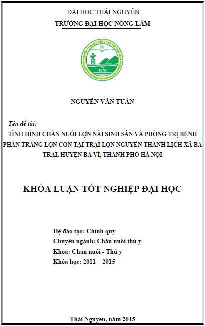Tình hình chăn nuôi lợn nái sinh sản và phòng trị bệnh phân trắng lợn con tại trại lợn Nguyễn Thanh Lịch xã Ba Trại huyện Ba Vì Thành phố Hà Nội