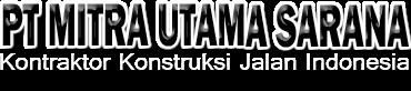 PT MITRA UTAMA SARANA JAYA - KONTRAKTOR JASA KONSTRUKSI JALAN