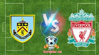 مشاهدة مباراة ليفربول وبيرنلي بث مباشر لايف في الدوري الإنجليزي