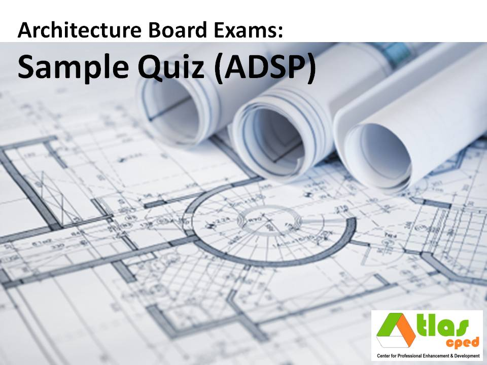 Nice Here Is A Sample Quiz On Architectural Design And Site Planning (ADSP)  Which Is Given On Day 2 Of The Licensure Examination For Architects (LEA).