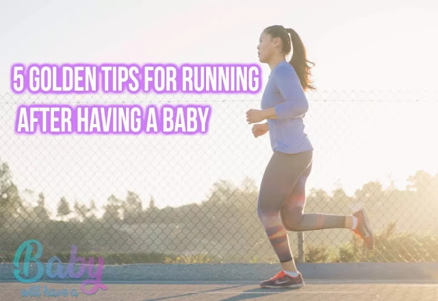 5 Golden Tips for Running After Having a Baby