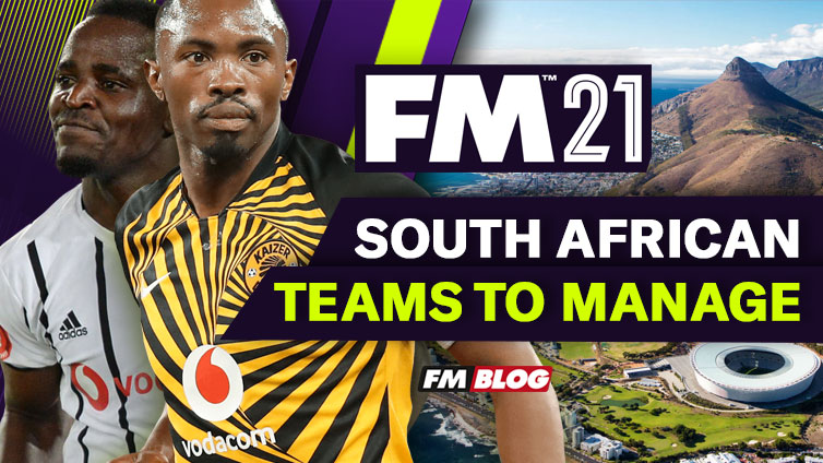 4 South African Teams to Manage in Football Manager 2021
