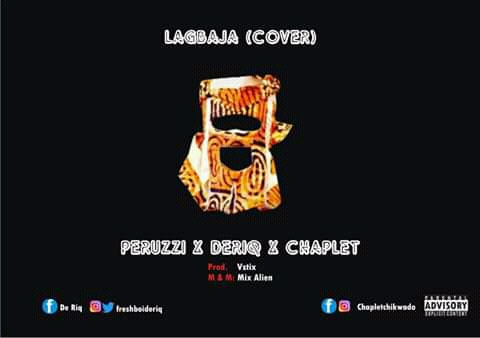 MUSIC: Deriq X Chaplet X Peruzzi - Lagbaja (Freestyle)