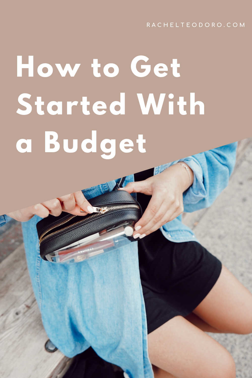 GETTING STARTED WITH A BUDGET