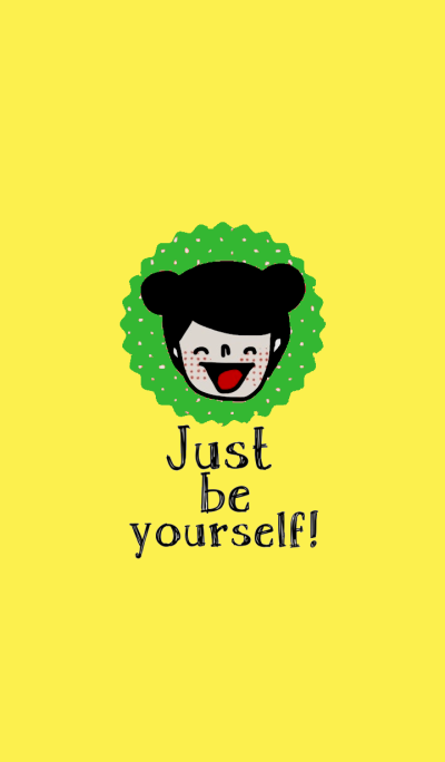 Happy Lu, Just be yourself.
