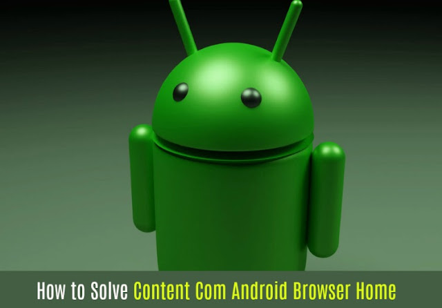 How to Solve content://com.android.browser.home/