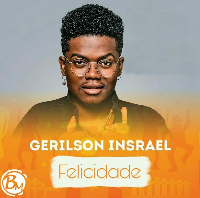 Gerilson Insrael - Felicidade (R&B) [Download]