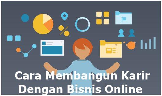 Cara Membangun Karir Dengan Bisnis Online