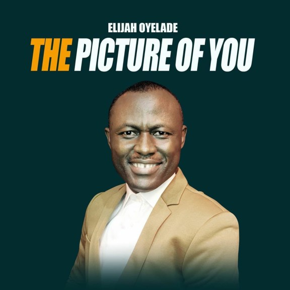 Audio: Elijah Oyelade – The Picture Of You