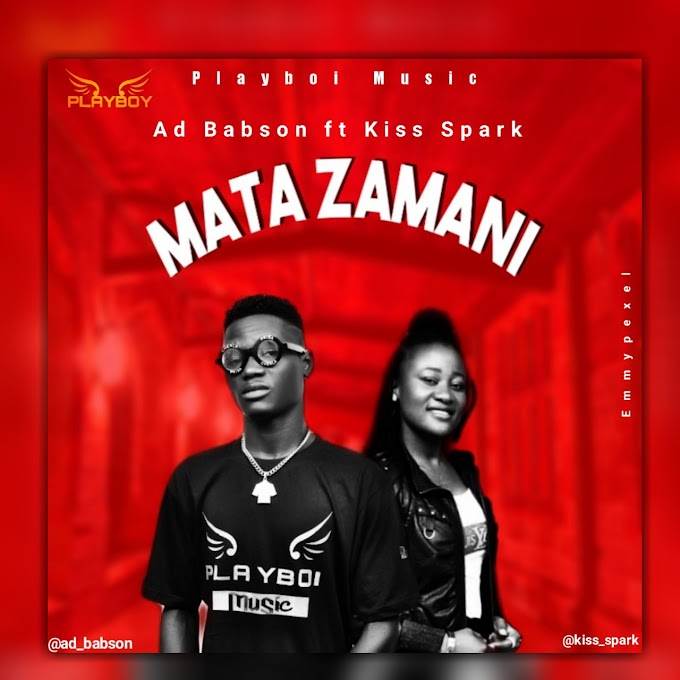 Ad Babson ft kiss Sparks – Mata Zamani