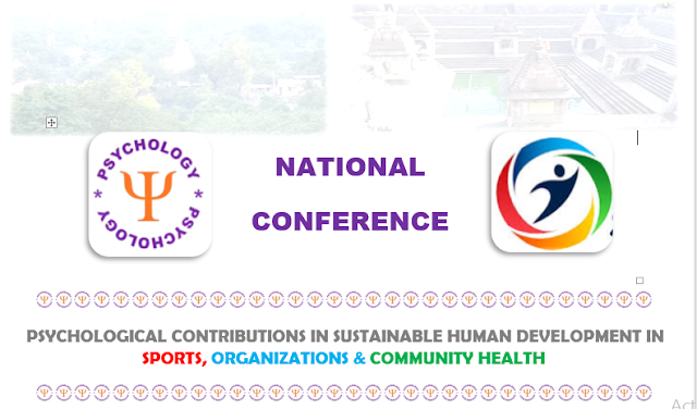 National Conference on PSYCHOLOGICAL CONTRIBUTIONS IN SUSTAINABLE HUMAN DEVELOPMENT IN SPORTS, ORGANIZATIONS & COMMUNITY HEALTH