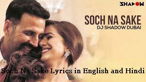 Soch Na Sake Lyrics in English and Hindi