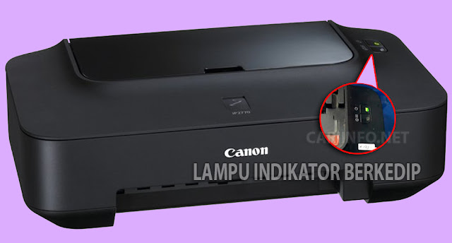 Cara Memperbaiki Printer Canon ip2770 Lampu Kedap Kedip