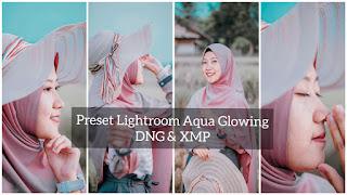 Preset Lightroom Aqua Glowing Terbaru DNG & XMP