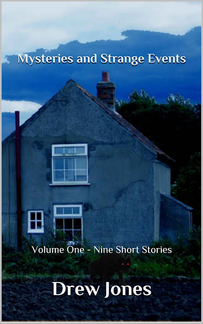 Mysteries and Strange Events: Volume One – Nine Short Stories by Drew Jones