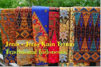 Macam - macam kain tenun tradisional Indonesia