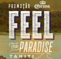Promoção Corona Feel the Paradise Tahiti