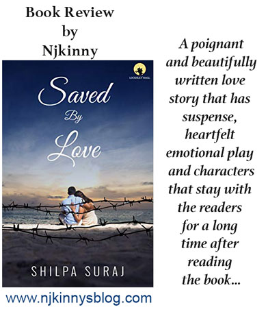 #BookReview: Saved by Love by Shilpa Suraj ~A poignant and suspenseful love story that spans danger, heartbreak and a sigh worthy happily-ever-after!