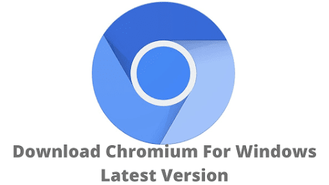 Download Chromium For Windows Latest Version