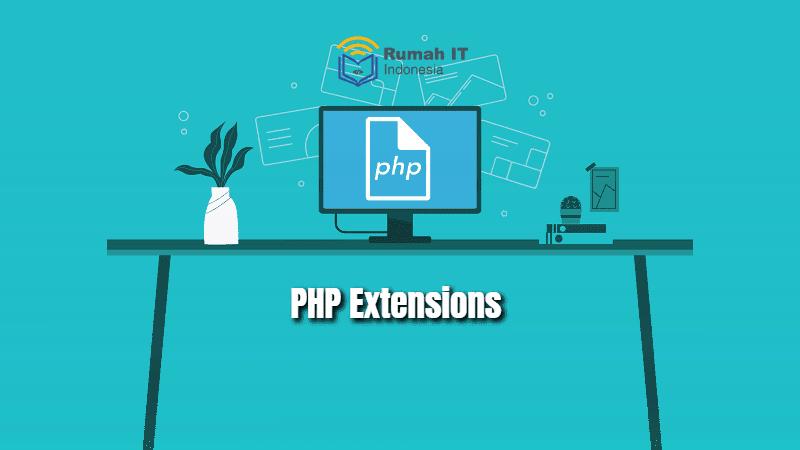 10 Ekstensi PHP Yang Sering Digunakan, Fungsi dan Cara Mengaktifkan