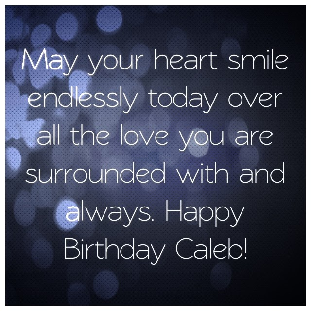 My Heart Opened: Happy Birthday Caleb