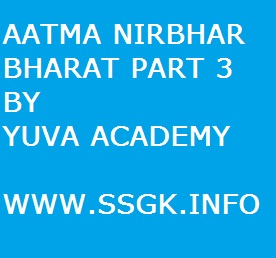 AATMA NIRBHAR BHARAT PART 3 BY YUVA ACADEMY