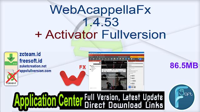 WebAcappellaFx 1.4.53 + Activator Fullversion