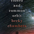 A Closed and Common Orbit (Wayfarers #2), by Becky Chamberss