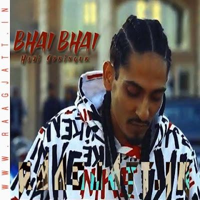 Bhai Bhai by Haji Springer Ft Slim Swagga lyrics