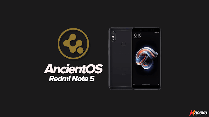 ROM Ancient OS 2.0 Xiaomi Redmi Note 5 ( WHYRED )