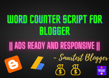 Word Counter Script For Blogger || Ads Ready And Responsive || - Smartest Blogger