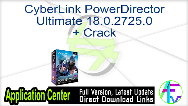CyberLink PowerDirector Ultimate 18.0.2725.0 + Crack