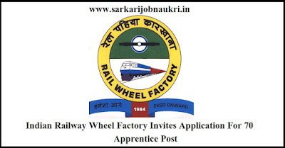 Indian Railway Wheel Factory Invites Application For 70 Apprentice Post
