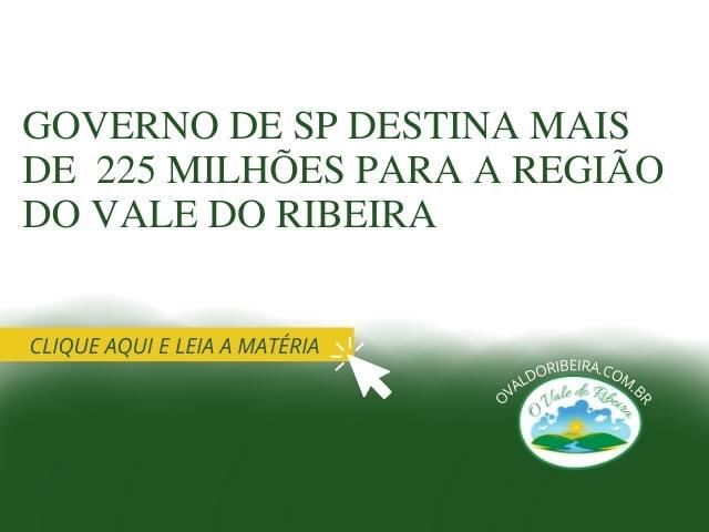 Governo de SP destina mais de  225 milhões para a região do Vale do Ribeira