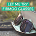 Let Me Try: Firmoo Glasses