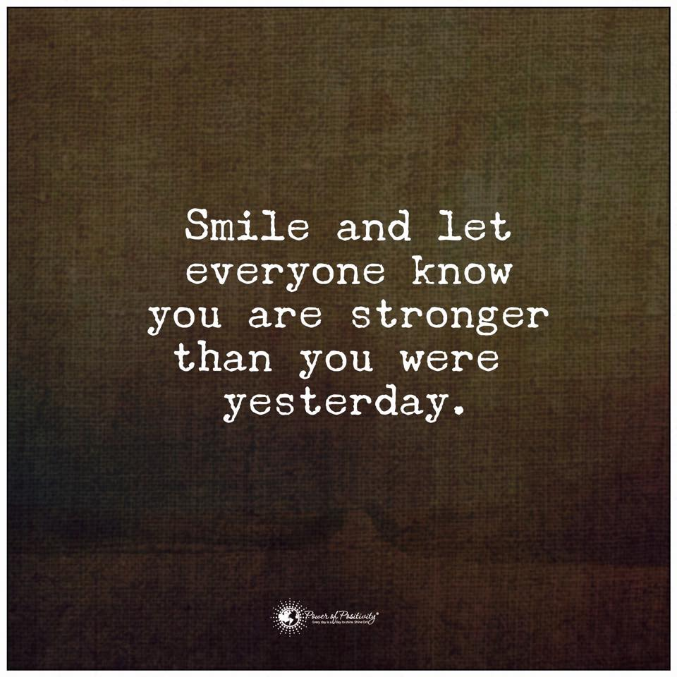 Quote Everyone Should Smile: Smile And Ley Everyone Know You Are Stronger Than You Were