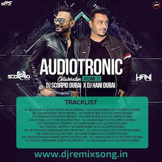 Audiotronic Vol.22 (Collaboration) - DJ Scorpio Dubai & DJ Hani Dubai