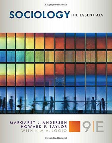 Sociology: The Essentials, 9th Edition by Margaret L  Andersen