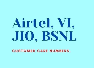 Customer Care Number For Airtel, VI, Jio, BSNL [ Updated ]