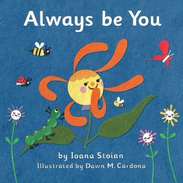 cover of board book for young children titled Always Be You with sun, insect, and flower paper cuttings