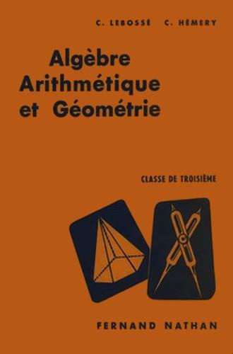 Algèbre, Arithmétique et Géométrie. Classe de Troisième