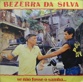 http://www.mediafire.com/download/faaw5xbbfi52ca2/Bezerra+Da+silva+-+%281989%29+Se+n%C3%A3o+fosse+o+samba+by+tchelo.rar