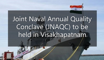 Joint Naval Annual Quality Conclave (JNAQC) to be held in Visakhapatnam