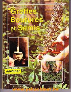 Jardiner, Greffes et boutures et semis, par Guedj
