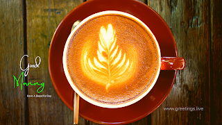 beautiful morning wishes delicious cappuccino cup