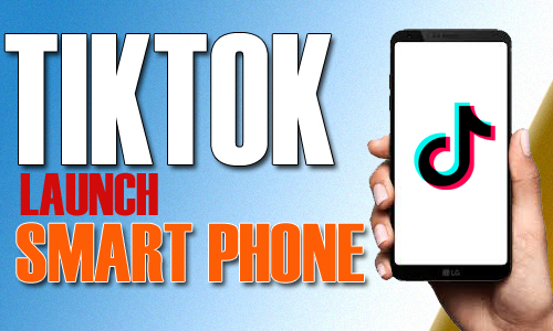 TikTok Company Is Now Going To Launch Latest Smart Phone 2019