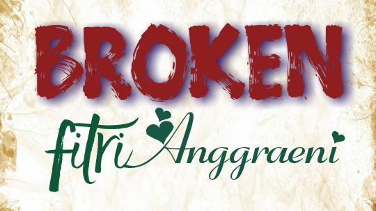 """Fitri Anggraeni dengan cerpennya, """"BROKEN"""""""