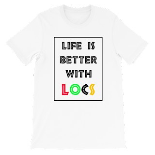 Life is better with locs,life is beter with locs t shirt,life is better with locs shirt