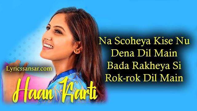 Haan Karti Lyrics -  Baani Sandhu & Laddi Gill